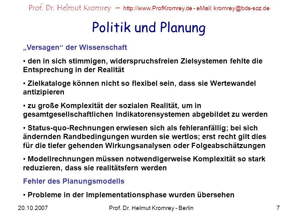 Prof. Dr. Helmut Kromrey – http://www.ProfKromrey.de - eMail: kromrey@bds-soz.de 20.10.2007Prof. Dr. Helmut Kromrey - Berlin7 Politik und Planung Vers