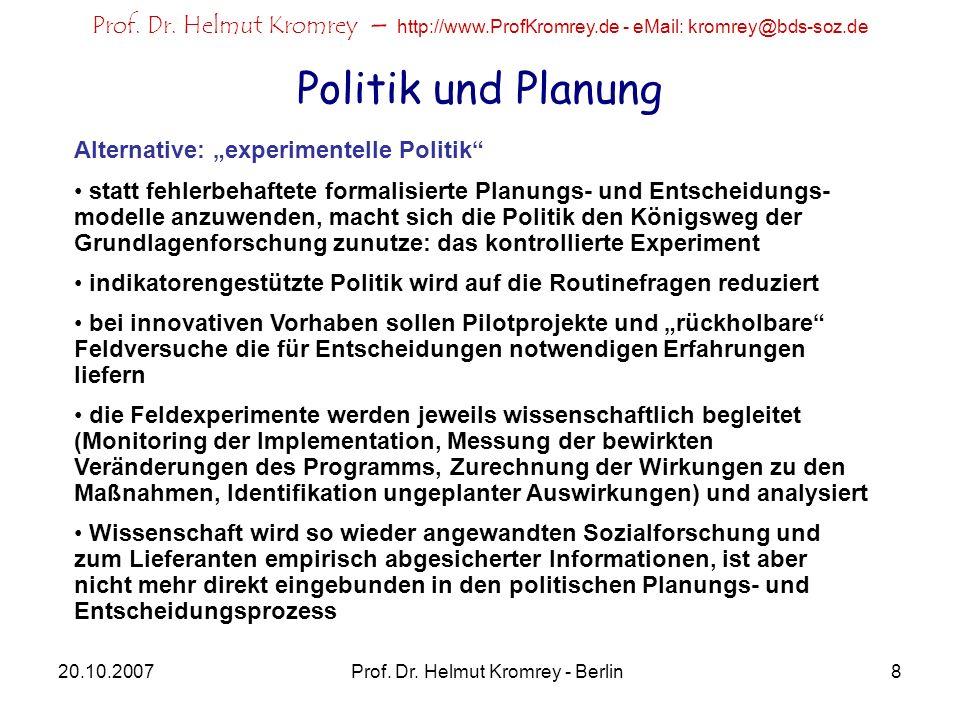 Prof. Dr. Helmut Kromrey – http://www.ProfKromrey.de - eMail: kromrey@bds-soz.de 20.10.2007Prof. Dr. Helmut Kromrey - Berlin8 Politik und Planung Alte