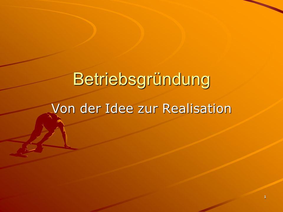 1 Betriebsgründung Von der Idee zur Realisation