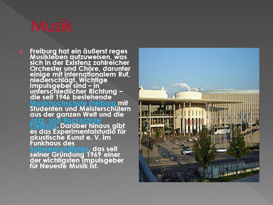 Freiburg hat ein äußerst reges Musikleben aufzuweisen, was sich in der Existenz zahlreicher Orchester und Chöre, darunter einige mit internationalem Ruf, niederschlägt.