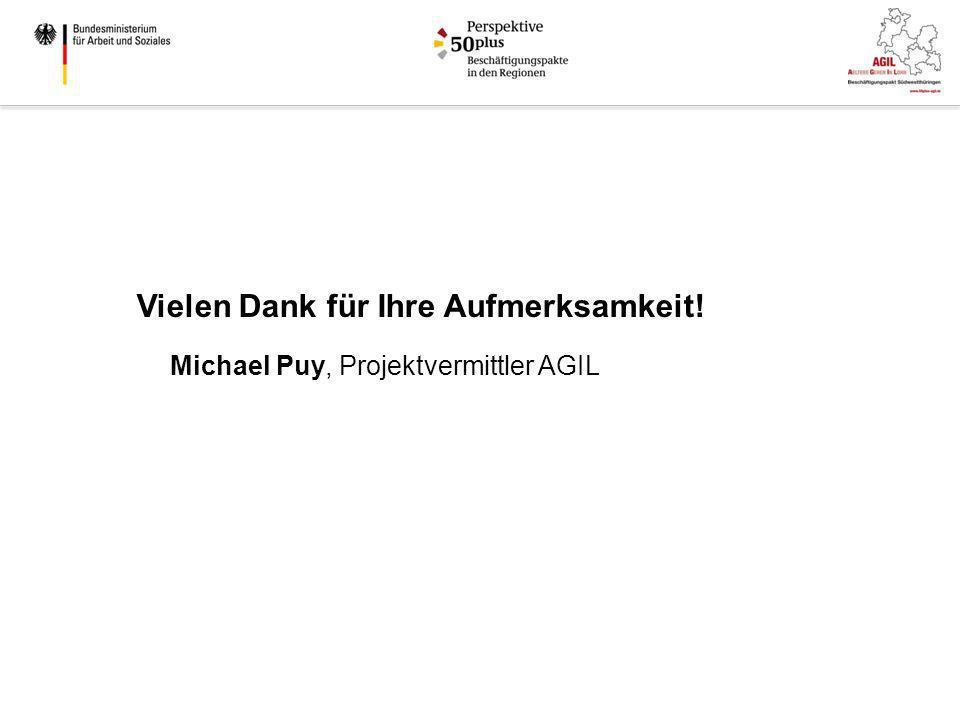 Michael Puy, Projektvermittler AGIL Vielen Dank für Ihre Aufmerksamkeit!