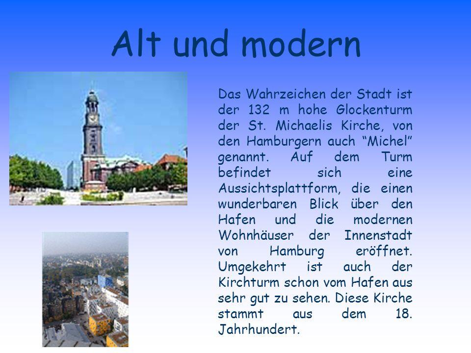 Alt und modern Das Wahrzeichen der Stadt ist der 132 m hohe Glockenturm der St.