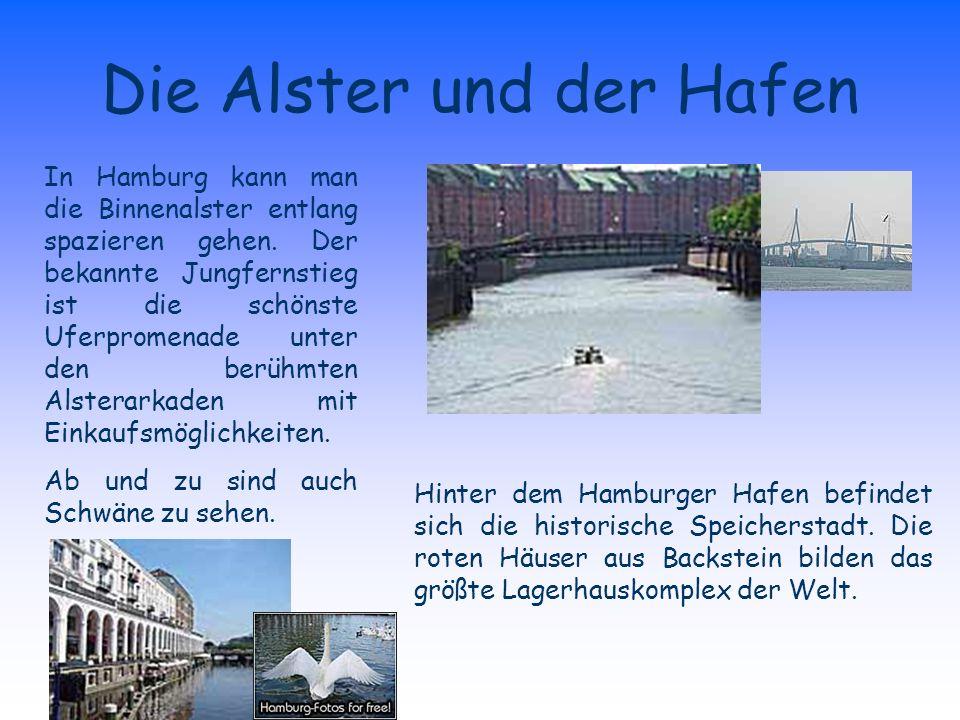 Die Alster und der Hafen In Hamburg kann man die Binnenalster entlang spazieren gehen.