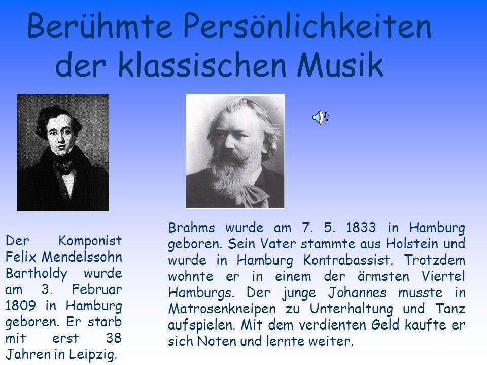 Berühmte Persönlichkeiten der klassischen Musik Brahms wurde am 7.