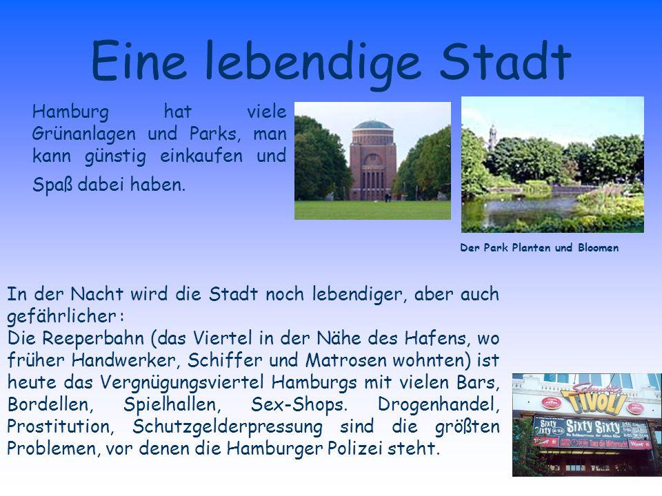 Eine lebendige Stadt Hamburg hat viele Grünanlagen und Parks, man kann günstig einkaufen und Spaß dabei haben.