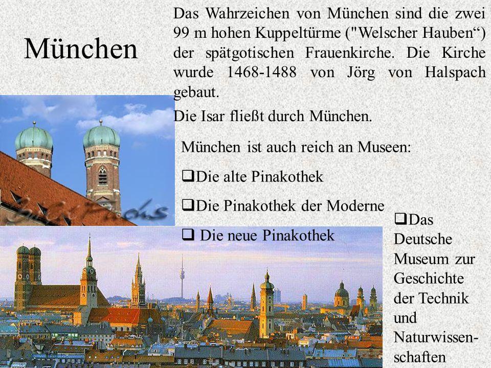 München Das Wahrzeichen von München sind die zwei 99 m hohen Kuppeltürme (
