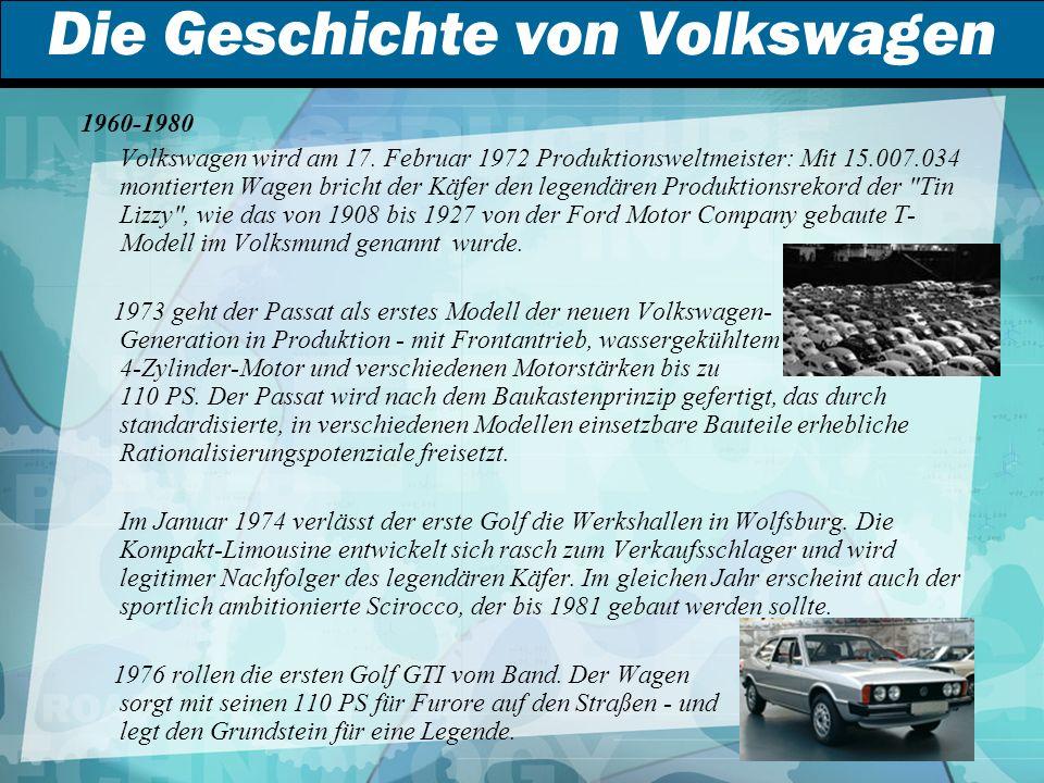 Die Geschichte von Volkswagen 1960-1980 Volkswagen wird am 17.