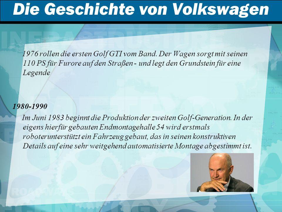 Die Geschichte von Volkswagen 1976 rollen die ersten Golf GTI vom Band.