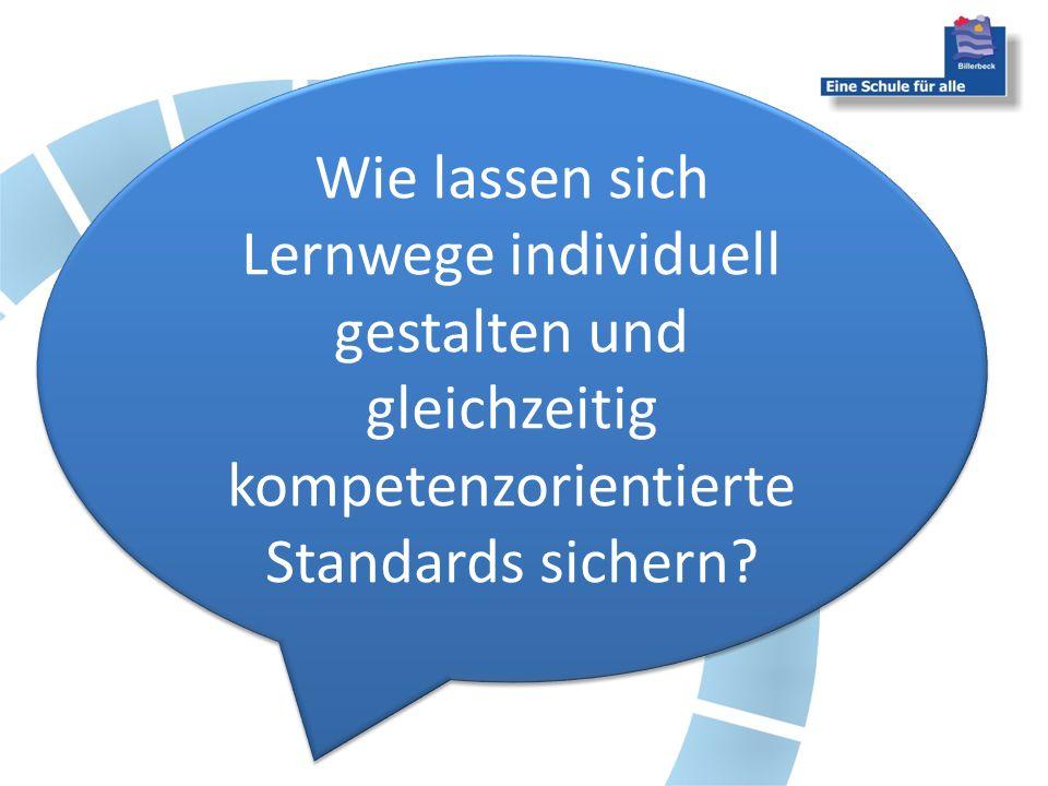 Wie lassen sich Lernwege individuell gestalten und gleichzeitig kompetenzorientierte Standards sichern?