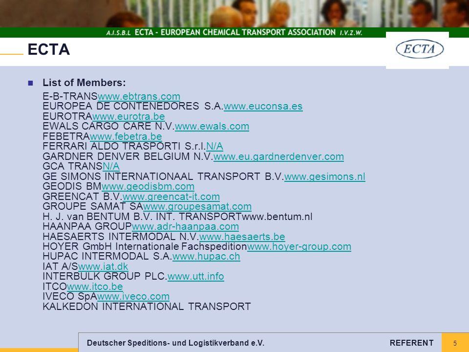 Deutscher Speditions- und Logistikverband e.V. REFERENT 5 ECTA List of Members: E-B-TRANSwww.ebtrans.com EUROPEA DE CONTENEDORES S.A.www.euconsa.es EU