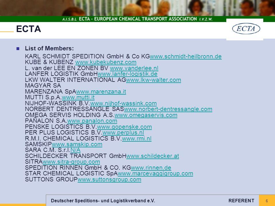 Deutscher Speditions- und Logistikverband e.V. REFERENT 6 ECTA List of Members: KARL SCHMIDT SPEDITION GmbH & Co KGwww.schmidt-heilbronn.de KUBE & KUB