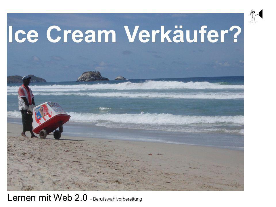 Lernen mit Web 2.0 - Berufswahlvorbereitung Ice Cream Verkäufer?
