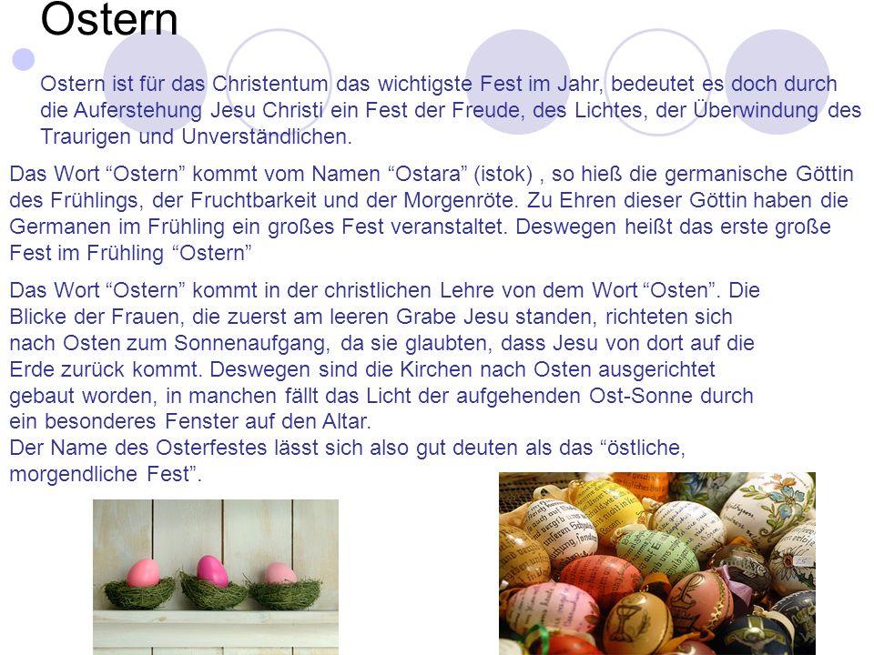 Ostern Das Wort Ostern kommt in der christlichen Lehre von dem Wort Osten.