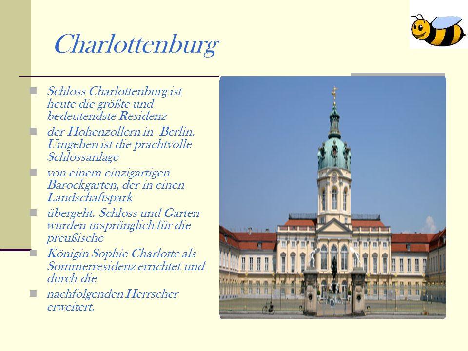 Charlottenburg Schloss Charlottenburg ist heute die größte und bedeutendste Residenz der Hohenzollern in Berlin.