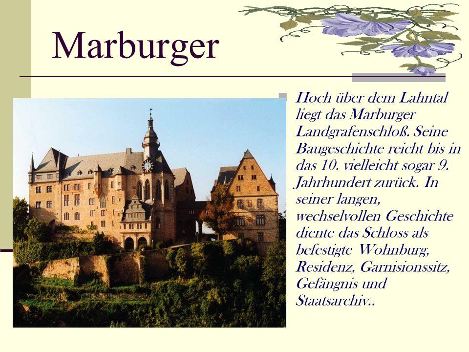 Marburger Hoch über dem Lahntal liegt das Marburger Landgrafenschloß.