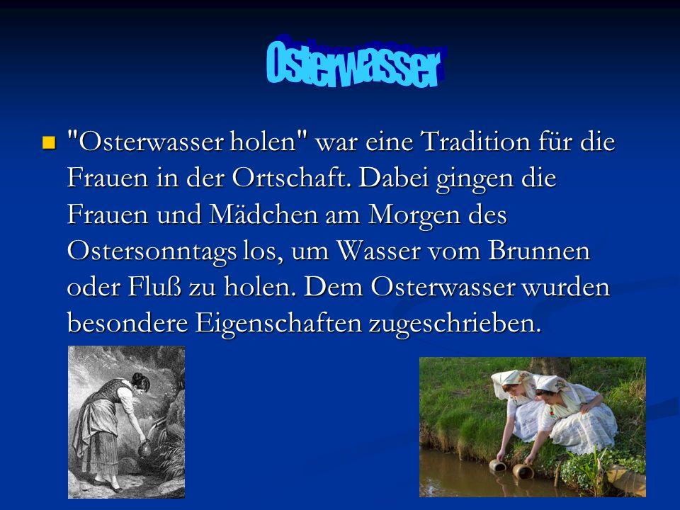 Osterwasser holen war eine Tradition für die Frauen in der Ortschaft.
