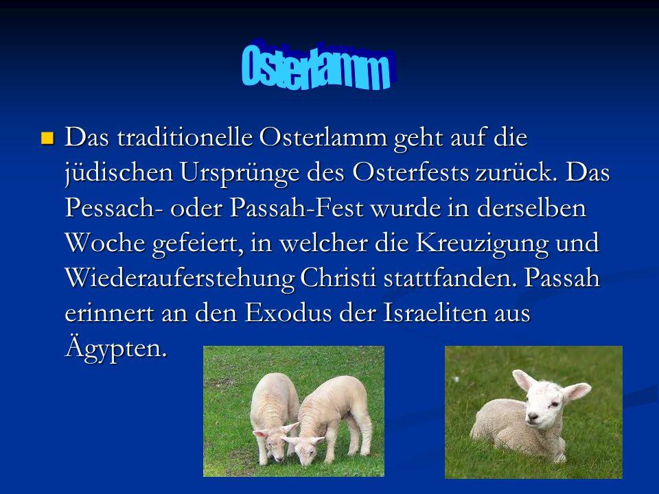 Das traditionelle Osterlamm geht auf die jüdischen Ursprünge des Osterfests zurück. Das Pessach- oder Passah-Fest wurde in derselben Woche gefeiert, i