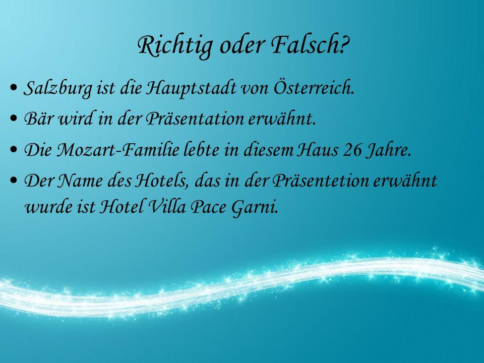 Richtig oder Falsch. Salzburg ist die Hauptstadt von Österreich.