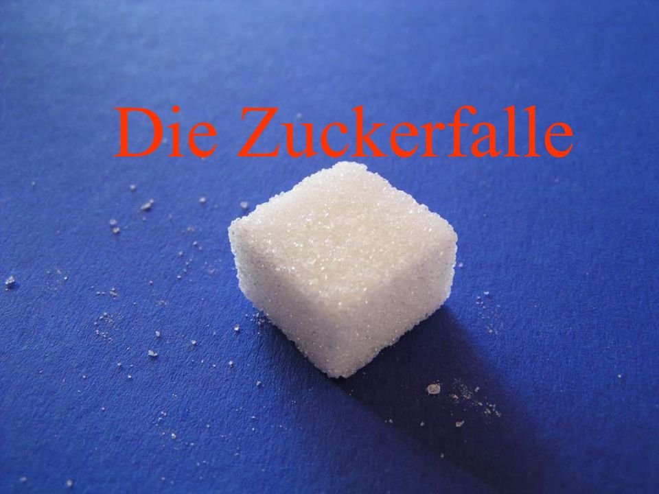 Die Zuckerfalle