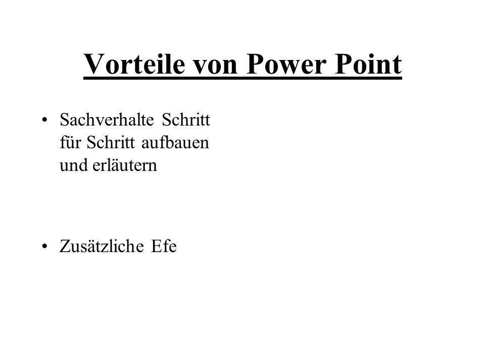 Vorteile von Power Point Sachverhalte Schritt für Schritt aufbauen und erläutern Zusätzliche Efe