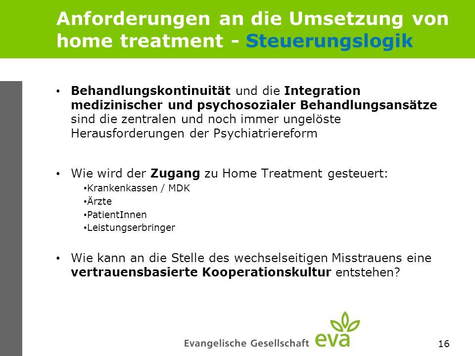 Anforderungen an die Umsetzung von home treatment - Steuerungslogik Behandlungskontinuität und die Integration medizinischer und psychosozialer Behand