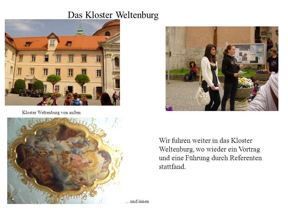 Wir fuhren weiter in das Kloster Weltenburg, wo wieder ein Vortrag und eine Führung durch Referenten stattfand. Das Kloster Weltenburg Kloster Weltenb
