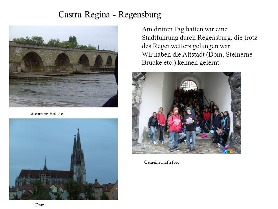 Castra Regina - Regensburg Am dritten Tag hatten wir eine Stadtführung durch Regensburg, die trotz des Regenwetters gelungen war. Wir haben die Altsta