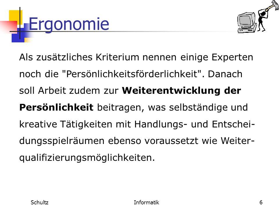 Ergonomie SchultzInformatik5 In der Bundesrepublik Deutschland ist die Ergonomie eine Teildisziplin der Arbeitswissenschaft. Diese befasst sich mit de