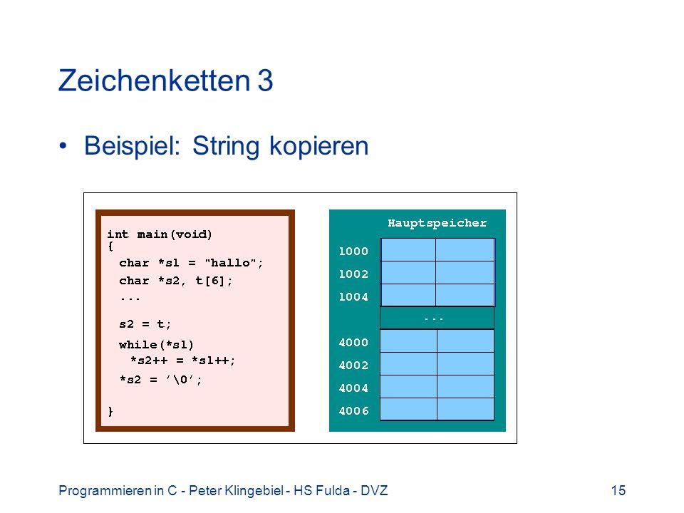 Programmieren in C - Peter Klingebiel - HS Fulda - DVZ15 Zeichenketten 3 Beispiel: String kopieren