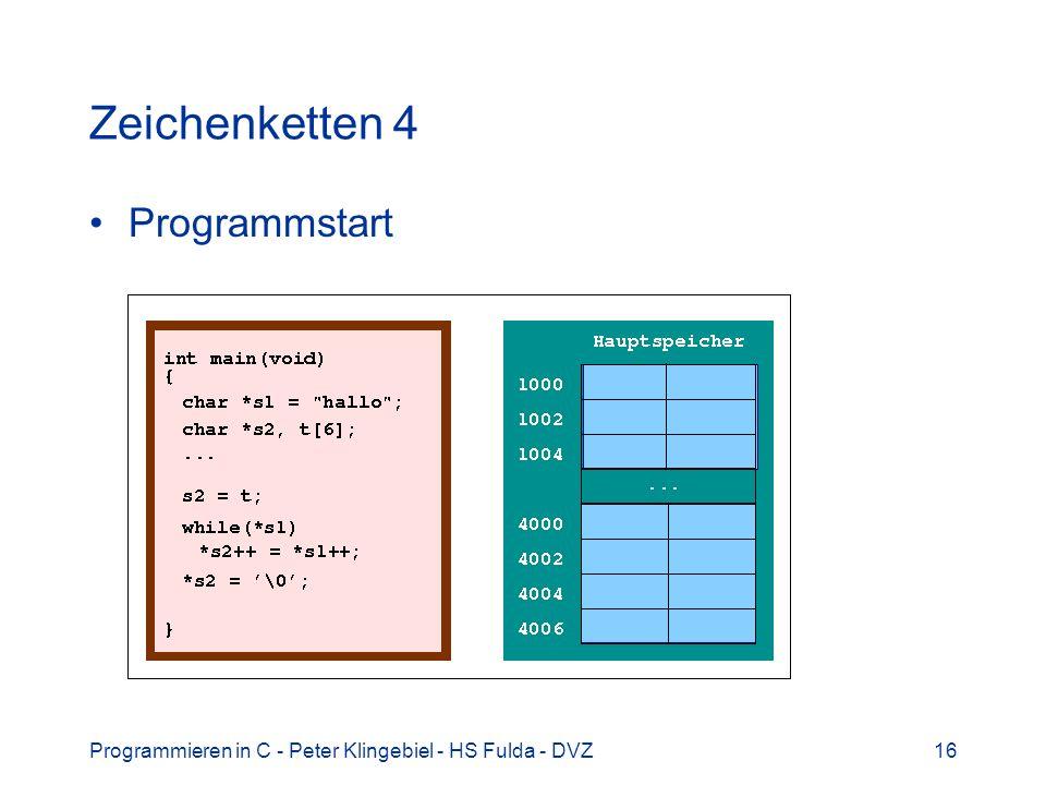 Programmieren in C - Peter Klingebiel - HS Fulda - DVZ16 Zeichenketten 4 Programmstart