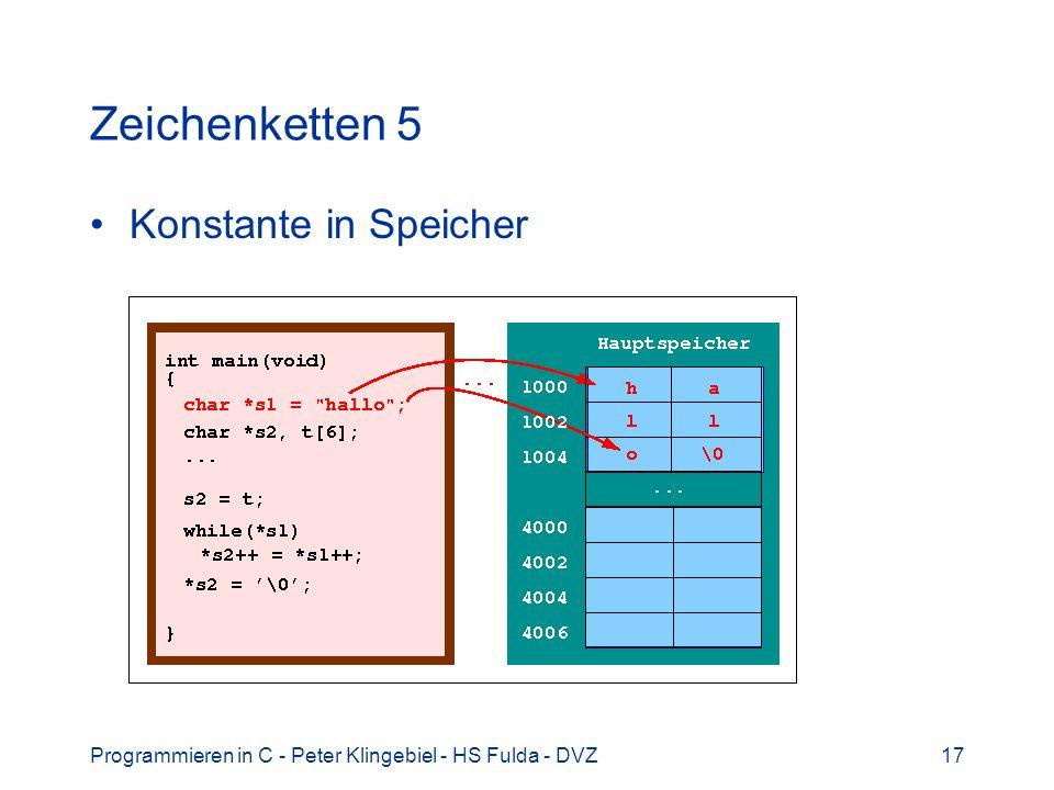 Programmieren in C - Peter Klingebiel - HS Fulda - DVZ17 Zeichenketten 5 Konstante in Speicher