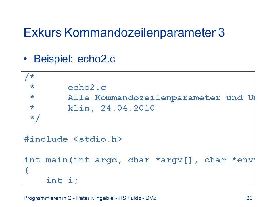 Programmieren in C - Peter Klingebiel - HS Fulda - DVZ30 Exkurs Kommandozeilenparameter 3 Beispiel: echo2.c