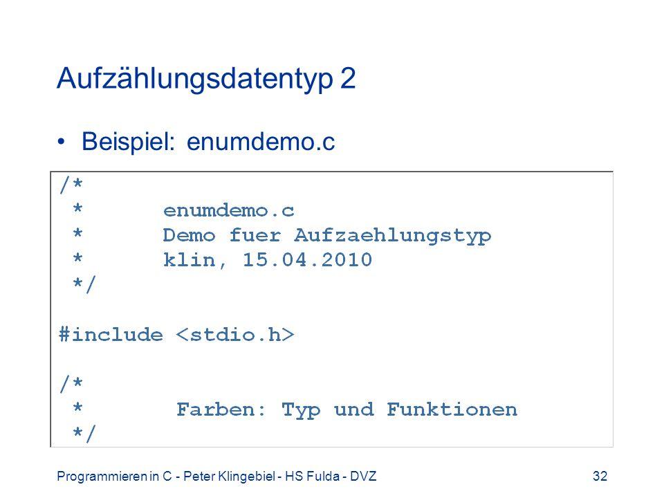 Programmieren in C - Peter Klingebiel - HS Fulda - DVZ32 Aufzählungsdatentyp 2 Beispiel: enumdemo.c