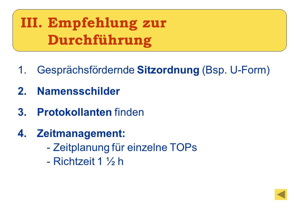 III. Empfehlung zur Durchführung 1.Gesprächsfördernde Sitzordnung (Bsp.