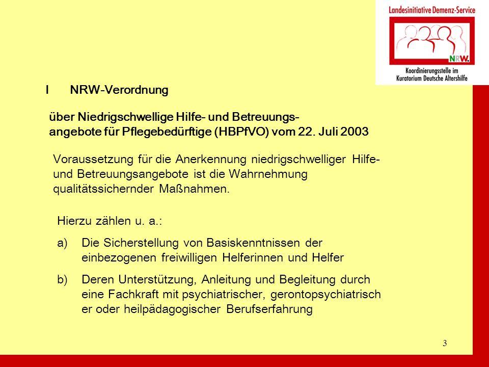 3 INRW-Verordnung über Niedrigschwellige Hilfe- und Betreuungs- angebote für Pflegebedürftige (HBPfVO) vom 22. Juli 2003 Voraussetzung für die Anerken