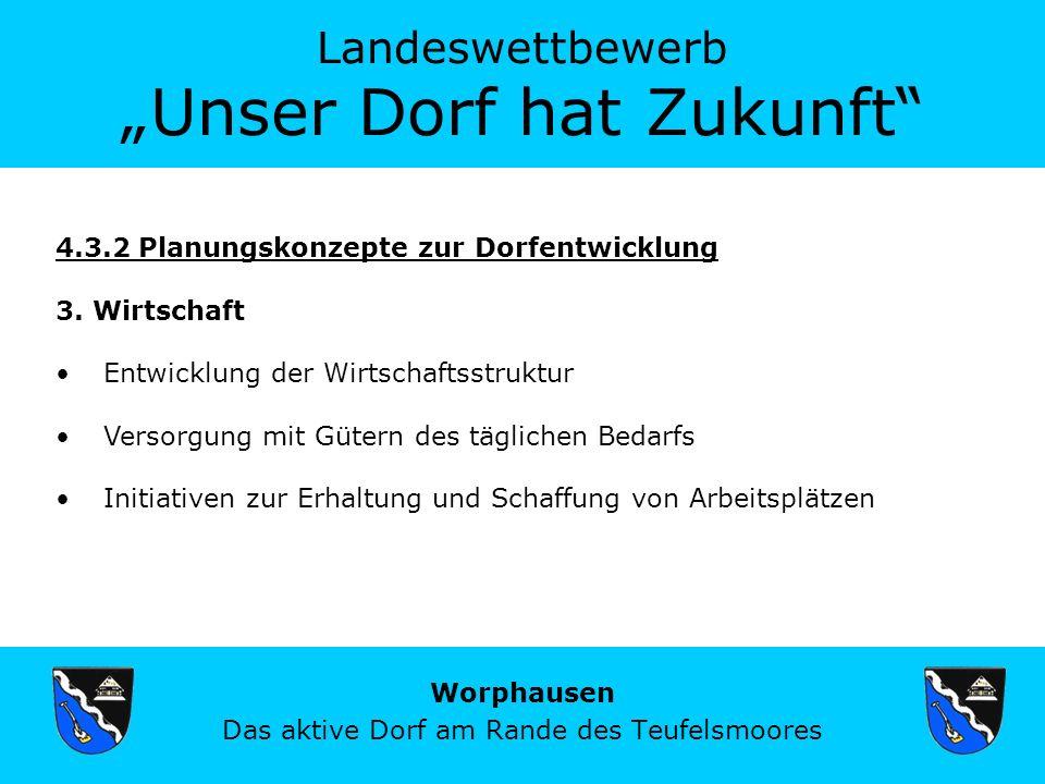 Landeswettbewerb Unser Dorf hat Zukunft Worphausen Das aktive Dorf am Rande des Teufelsmoores 4.3.2 Planungskonzepte zur Dorfentwicklung 3.