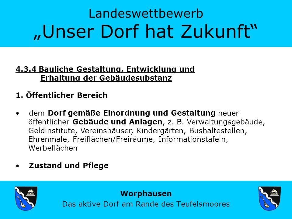Landeswettbewerb Unser Dorf hat Zukunft Worphausen Das aktive Dorf am Rande des Teufelsmoores 4.3.4 Bauliche Gestaltung, Entwicklung und Erhaltung der Gebäudesubstanz 1.