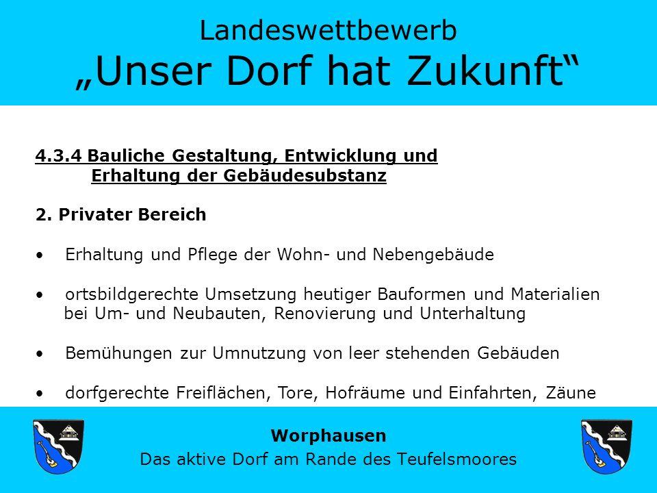 Landeswettbewerb Unser Dorf hat Zukunft Worphausen Das aktive Dorf am Rande des Teufelsmoores 4.3.4 Bauliche Gestaltung, Entwicklung und Erhaltung der Gebäudesubstanz 2.