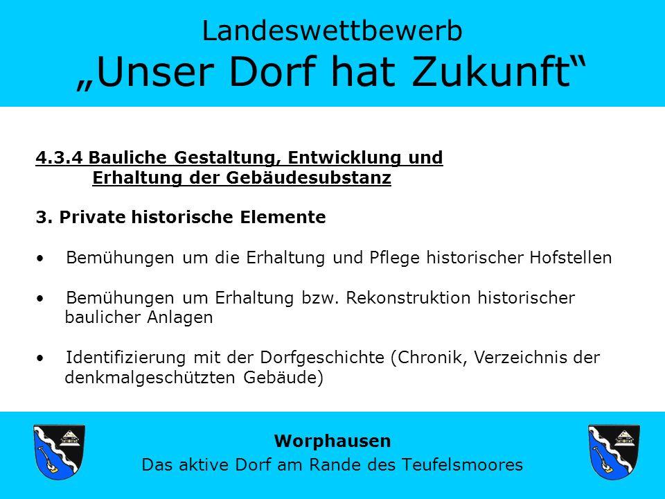 Landeswettbewerb Unser Dorf hat Zukunft Worphausen Das aktive Dorf am Rande des Teufelsmoores 4.3.4 Bauliche Gestaltung, Entwicklung und Erhaltung der Gebäudesubstanz 3.