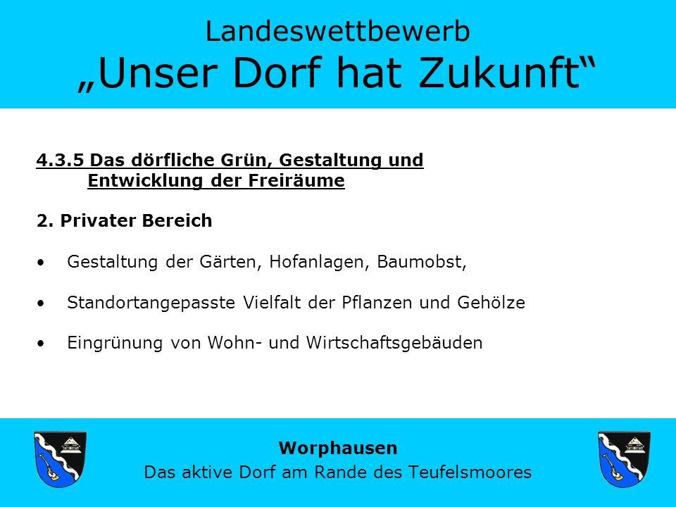 Landeswettbewerb Unser Dorf hat Zukunft Worphausen Das aktive Dorf am Rande des Teufelsmoores 4.3.5 Das dörfliche Grün, Gestaltung und Entwicklung der Freiräume 2.