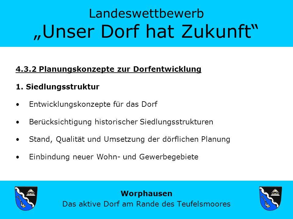 Landeswettbewerb Unser Dorf hat Zukunft Worphausen Das aktive Dorf am Rande des Teufelsmoores 4.3.2 Planungskonzepte zur Dorfentwicklung 1.