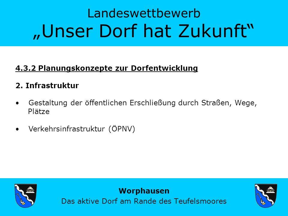 Landeswettbewerb Unser Dorf hat Zukunft Worphausen Das aktive Dorf am Rande des Teufelsmoores 4.3.2 Planungskonzepte zur Dorfentwicklung 2.