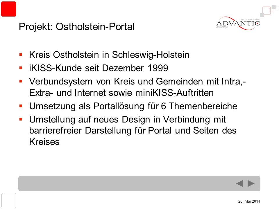 20. Mai 2014 Projekt: Ostholstein-Portal Kreis Ostholstein in Schleswig-Holstein iKISS-Kunde seit Dezember 1999 Verbundsystem von Kreis und Gemeinden
