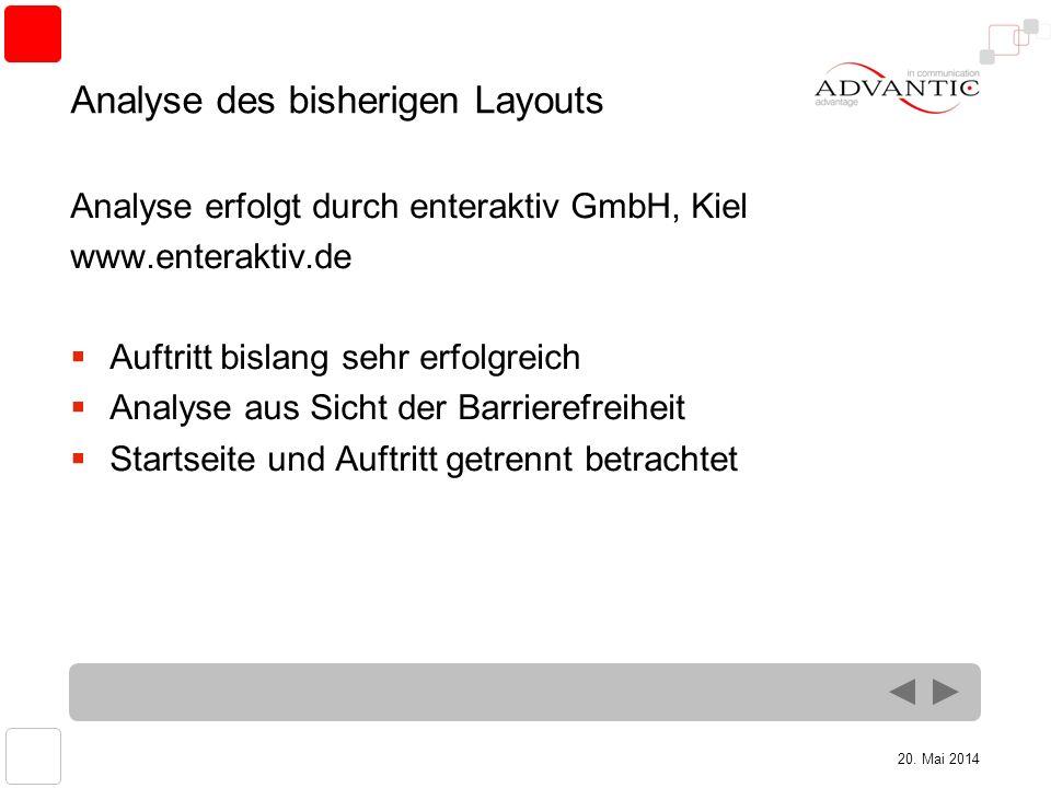 20. Mai 2014 Analyse des bisherigen Layouts Analyse erfolgt durch enteraktiv GmbH, Kiel www.enteraktiv.de Auftritt bislang sehr erfolgreich Analyse au