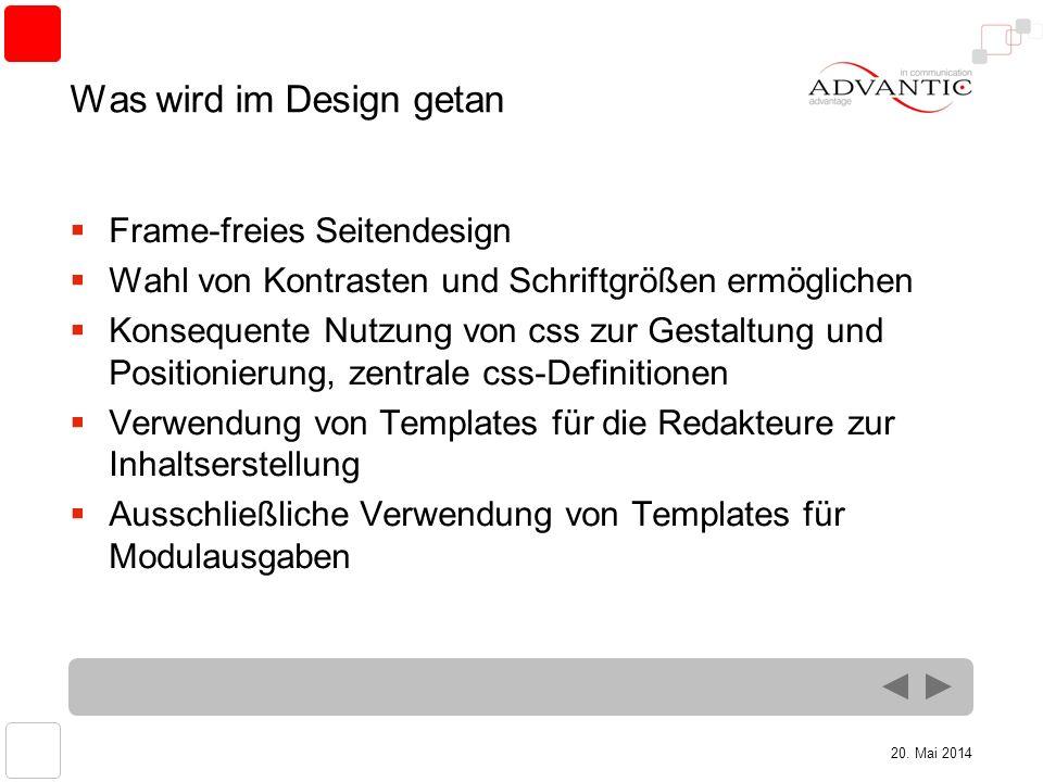 20. Mai 2014 Was wird im Design getan Frame-freies Seitendesign Wahl von Kontrasten und Schriftgrößen ermöglichen Konsequente Nutzung von css zur Gest