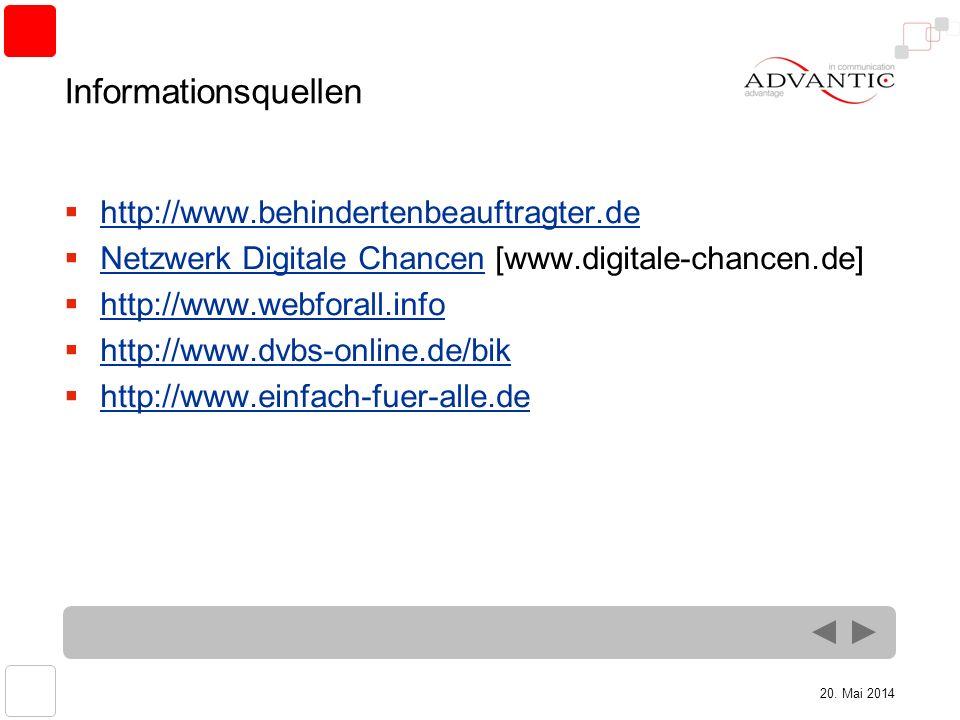 20. Mai 2014 Informationsquellen http://www.behindertenbeauftragter.de Netzwerk Digitale Chancen [www.digitale-chancen.de] Netzwerk Digitale Chancen h