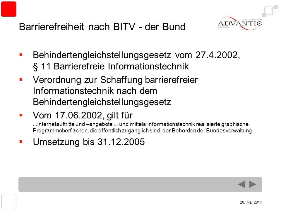 20. Mai 2014 Barrierefreiheit nach BITV - der Bund Behindertengleichstellungsgesetz vom 27.4.2002, § 11 Barrierefreie Informationstechnik Verordnung z