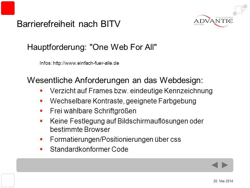 20. Mai 2014 Barrierefreiheit nach BITV Hauptforderung: