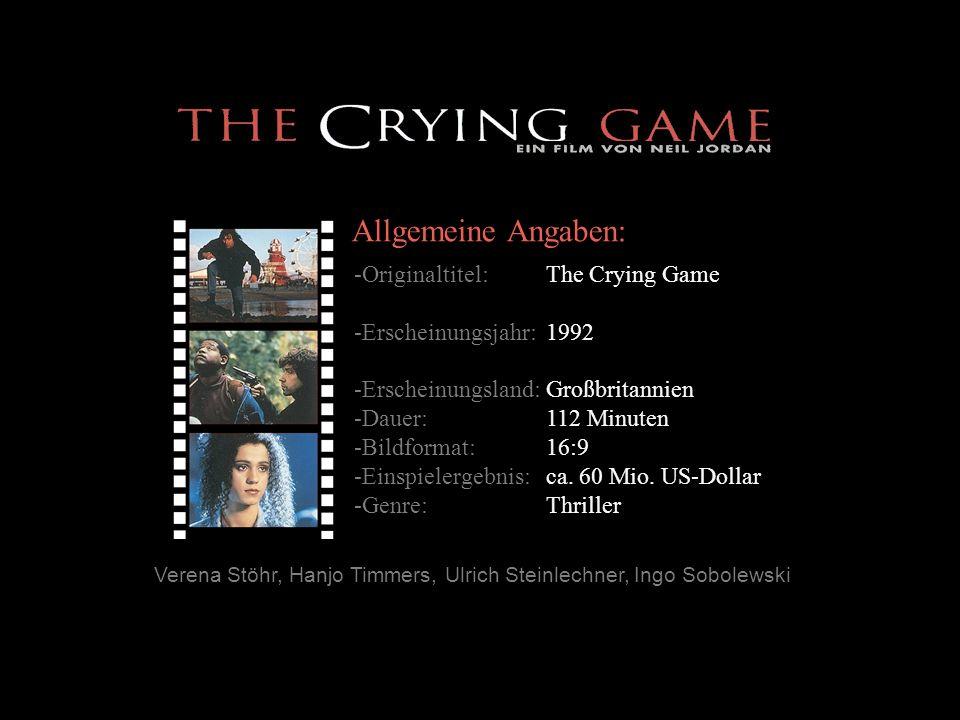 Allgemeine Angaben: -Originaltitel:The Crying Game -Erscheinungsjahr:1992 -Erscheinungsland:Großbritannien -Dauer:112 Minuten -Bildformat:16:9 -Einspi