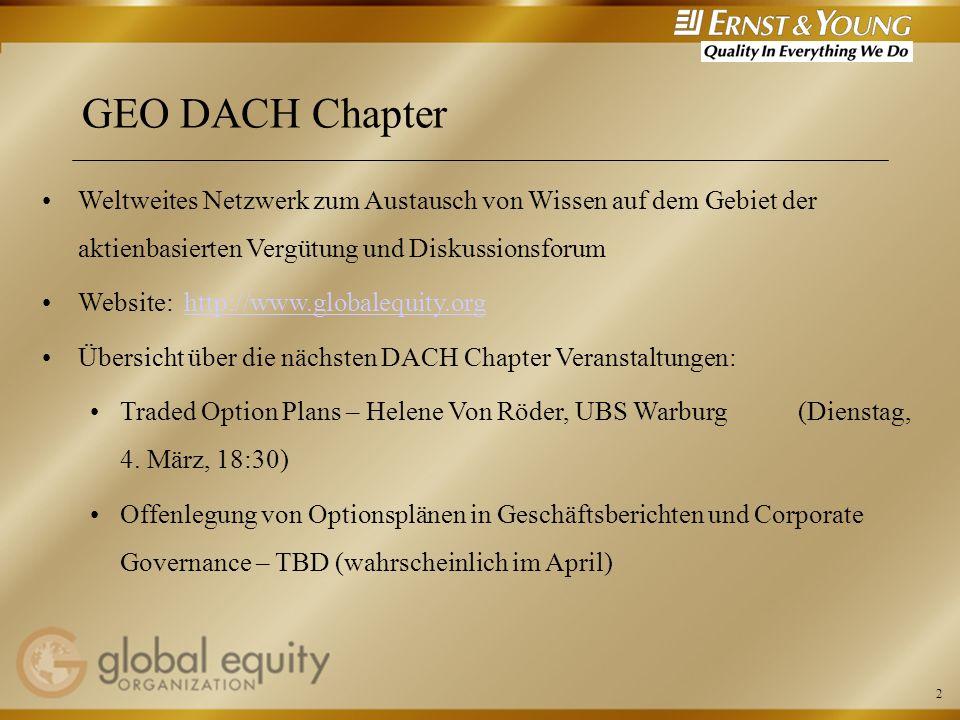 2 GEO DACH Chapter Weltweites Netzwerk zum Austausch von Wissen auf dem Gebiet der aktienbasierten Vergütung und Diskussionsforum Website: http://www.